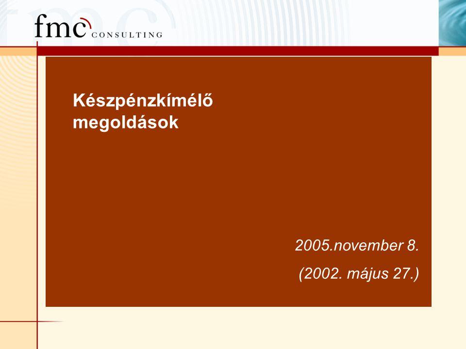 Készpénzkímélő megoldások 2005.november 8. (2002. május 27.)