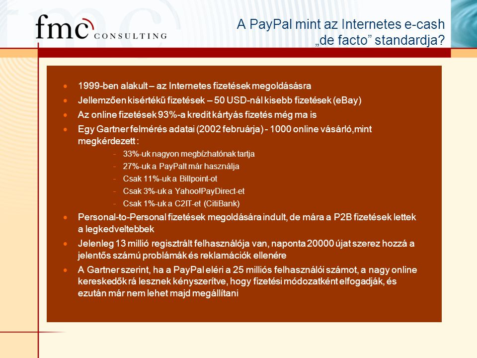 "A PayPal mint az Internetes e-cash ""de facto standardja."