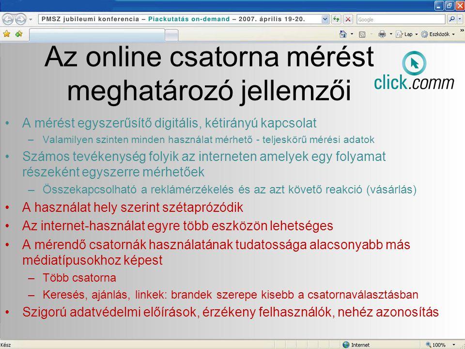 Az online csatorna mérést meghatározó jellemzői •A mérést egyszerűsítő digitális, kétirányú kapcsolat –Valamilyen szinten minden használat mérhető - t