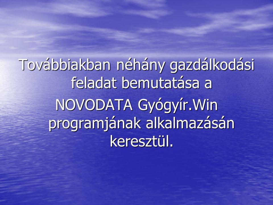 Továbbiakban néhány gazdálkodási feladat bemutatása a NOVODATA Gyógyír.Win programjának alkalmazásán keresztül.