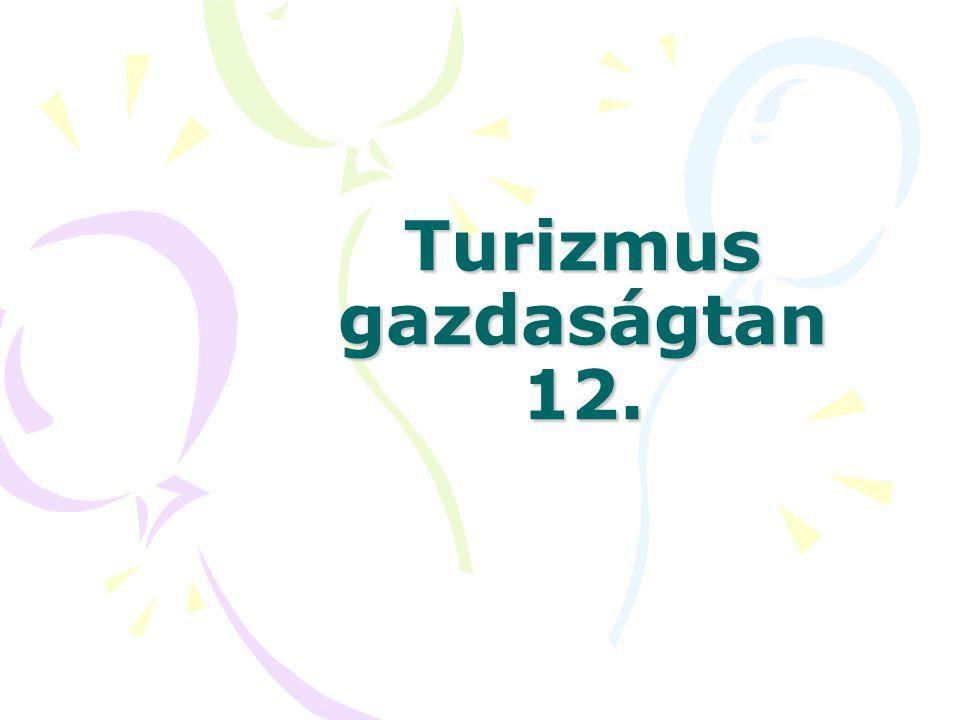 Turizmus gazdaságtan 12.