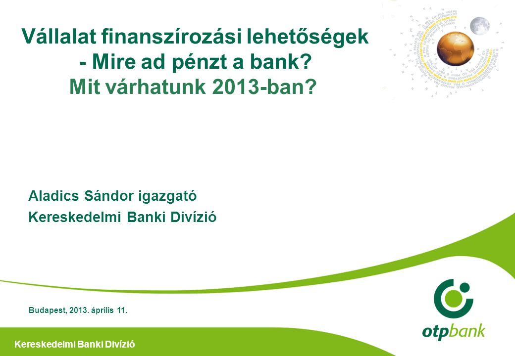 Kereskedelmi Banki Divízió Hitel: 50 Millió Ft-tól 4 Milliárd Ft-ig OTP EURÓPA Vállalati Beruházási Hitelprogram pályázat •100 Milliárd forintos keretösszeg •Beruházási hitel •Folyószámlahitel is pályázható •Európai Uniós pályázatok kiegészítő finanszírozása •Megkezdett projektekkel is lehet pályázni Max 10 éves futamidő 50-60 %-os hitelfinanszírozás Saját erő: a hitel és a támogatás mértékétől függő, de minimum 20 % 100 milliárd forint keretösszegű hitelpályázat a vállalati ügyfelek növekedési lehetőségeinek támogatására 100 Milliárd Ft 12 Fejlesztési célok •ingatlan vásárlás, építés, felújítás, korszerűsítés •gép, berendezés, technológia vásárlás, felújítás, korszerűsítés •tenyészállat-vásárlás Fejlesztési célok •ingatlan vásárlás, építés, felújítás, korszerűsítés •gép, berendezés, technológia vásárlás, felújítás, korszerűsítés •tenyészállat-vásárlás • kis- közép- vagy nagyvállalkozások • projekttársaságok