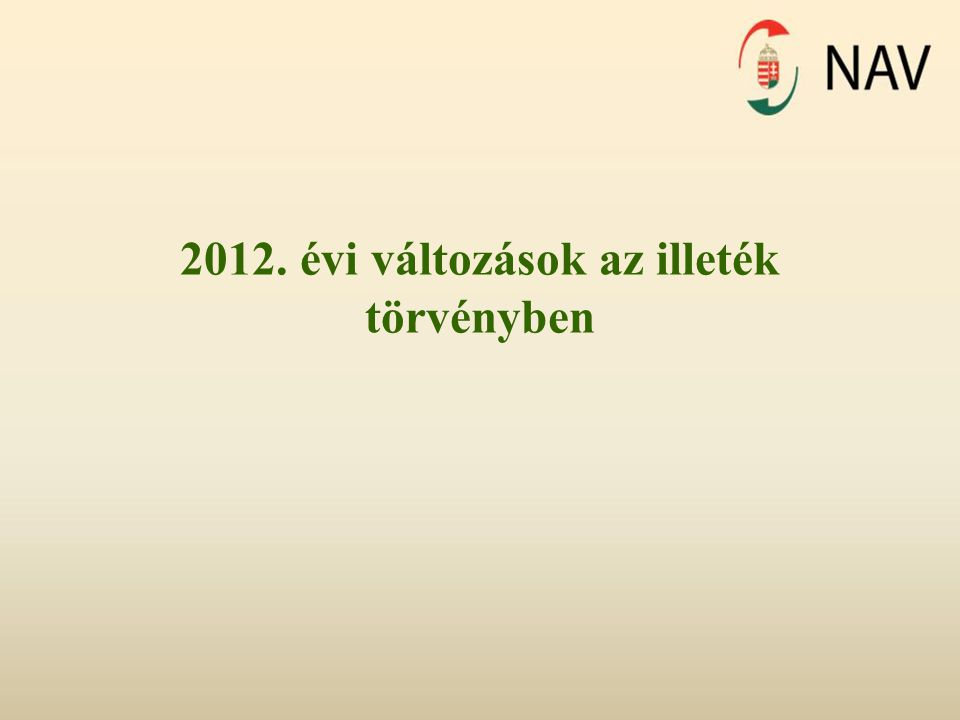 2012. évi változások az illeték törvényben