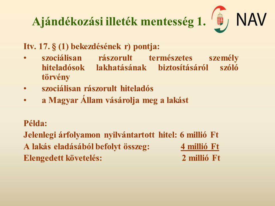 Ajándékozási illeték mentesség 2.Itv. 17.