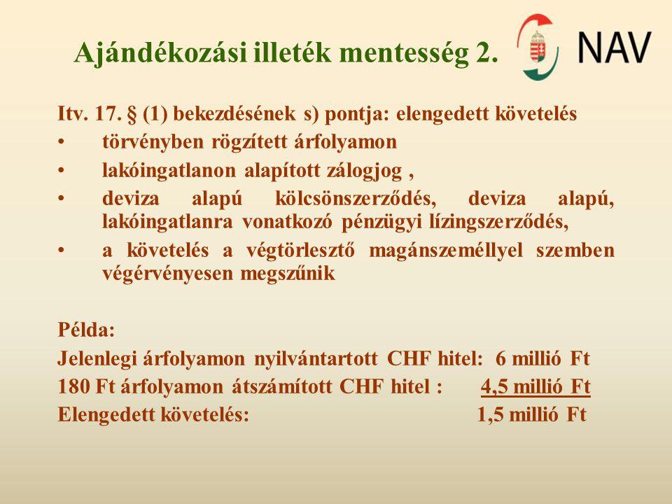 Ajándékozási illeték mentesség 2. Itv. 17.