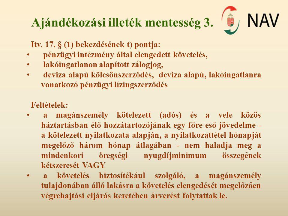 Ajándékozási illeték mentesség 3. Itv. 17.