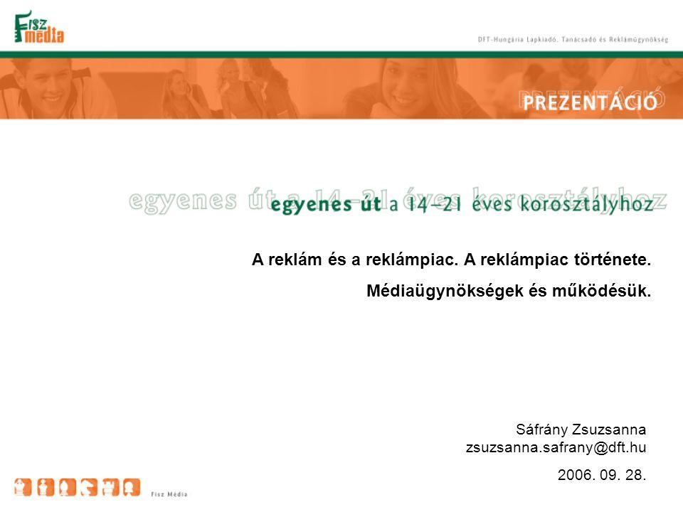 Kötelező irodalom: Incze Kinga-Pénzes Anna A reklám helye – a hatékony médiatervezés és -vásárlás kézikönyve Stardust Publishing Kft., Budapest, 2002 Mai anyag: 15-64.