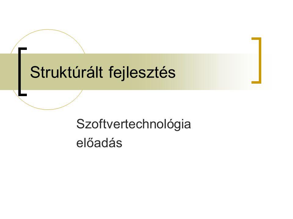 Struktúrált fejlesztés Szoftvertechnológia előadás