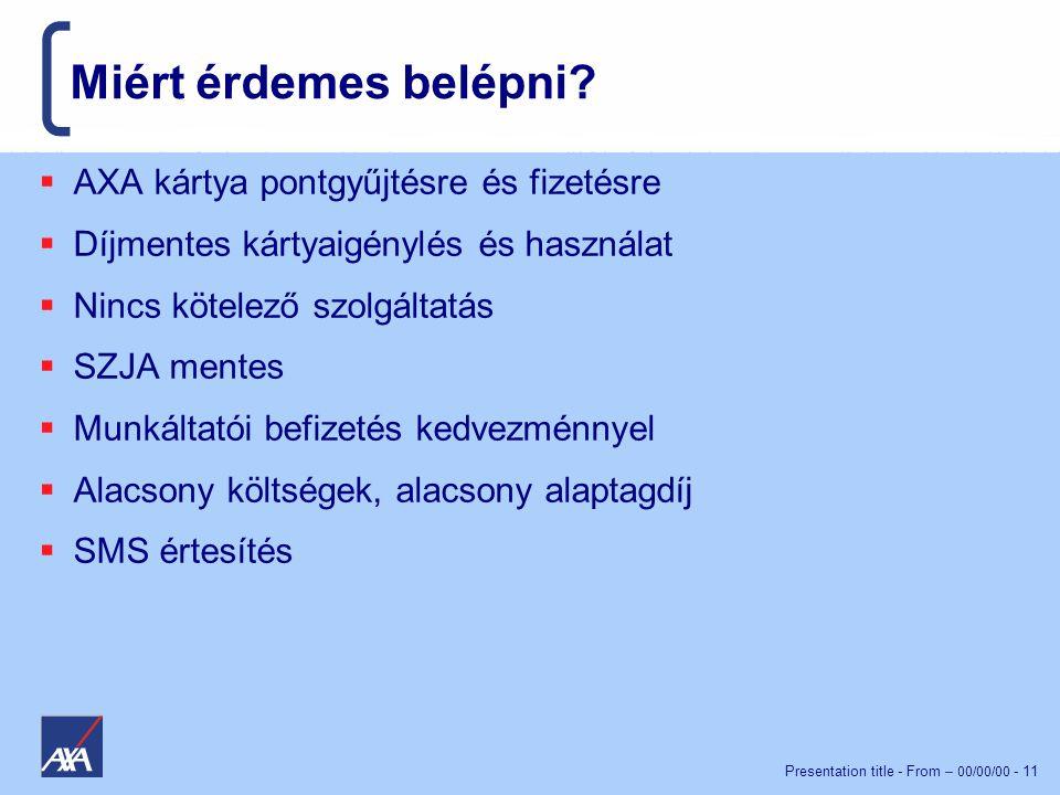 Presentation title - From – 00/00/00 - 11 Miért érdemes belépni.
