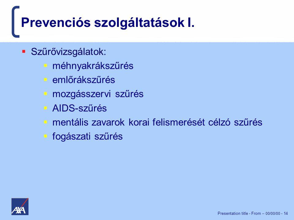 Presentation title - From – 00/00/00 - 14 Prevenciós szolgáltatások I.