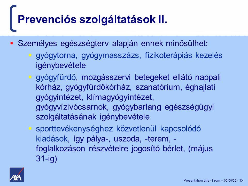 Presentation title - From – 00/00/00 - 15 Prevenciós szolgáltatások II.