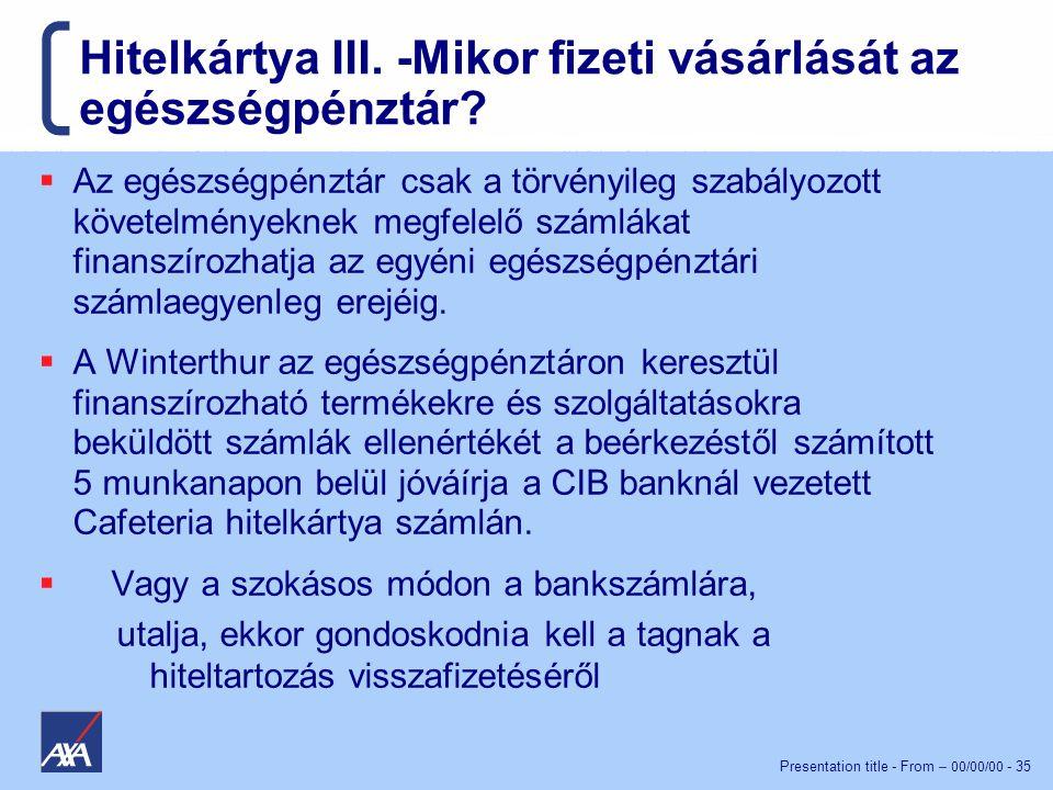 Presentation title - From – 00/00/00 - 35 Hitelkártya III.