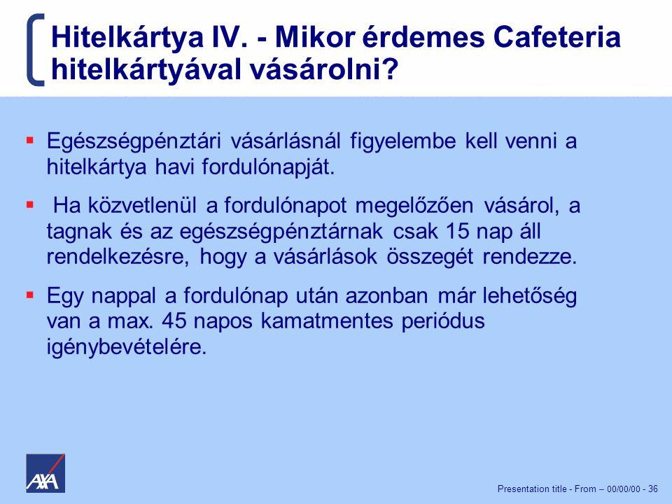 Presentation title - From – 00/00/00 - 36 Hitelkártya IV.