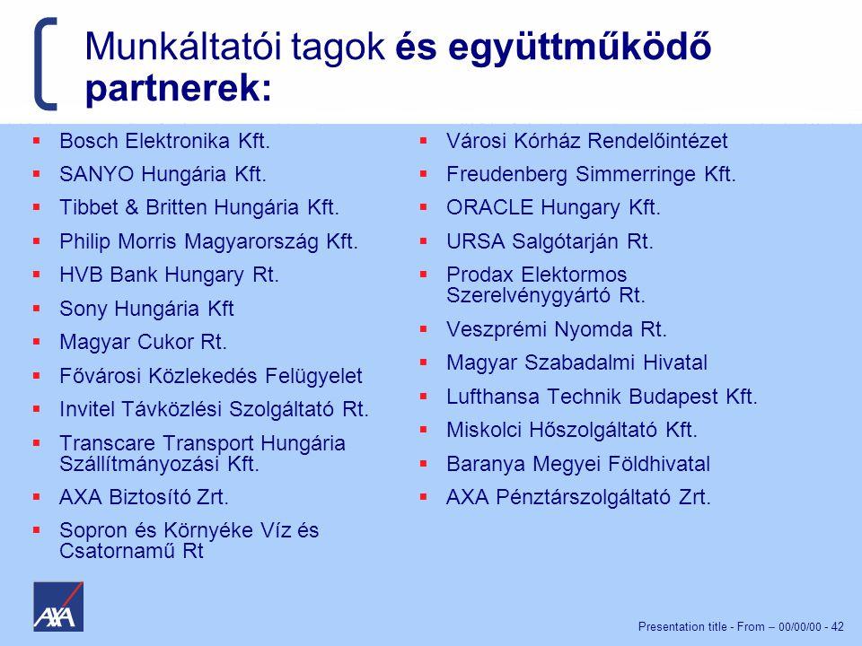 Presentation title - From – 00/00/00 - 42 Munkáltatói tagok és együttműködő partnerek:  Bosch Elektronika Kft.