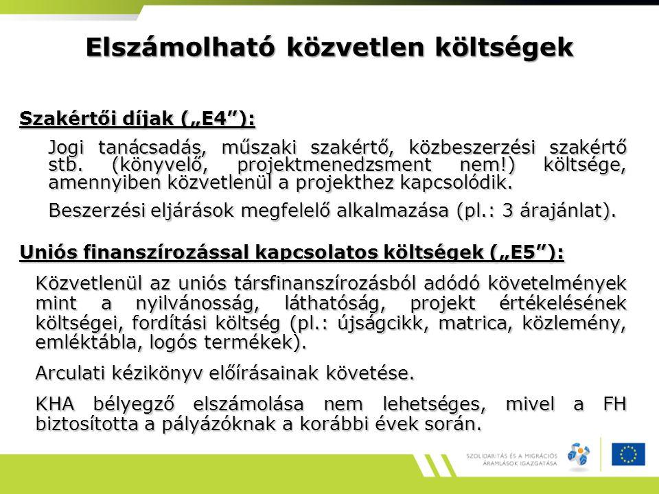 """Elszámolható közvetlen költségek Szakértői díjak (""""E4 ): Jogi tanácsadás, műszaki szakértő, közbeszerzési szakértő stb."""