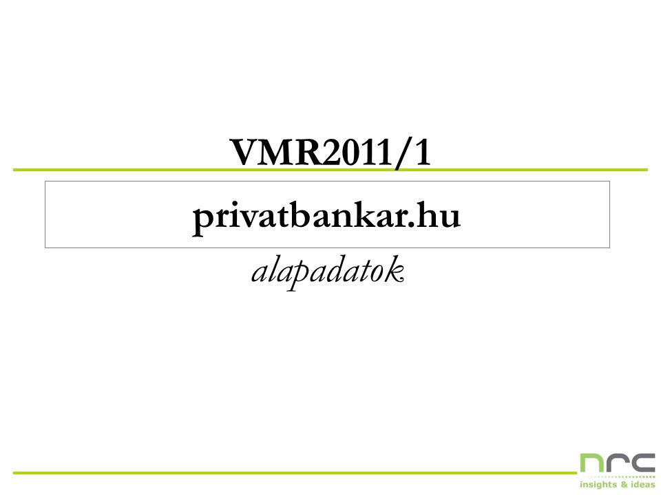 NRC VMR2011/1 10 privatbankar.hu ( n = 672 )privatbankar.hu ( n = 672 )