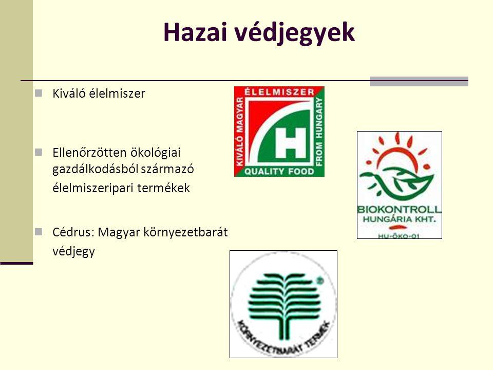 Hazai védjegyek  Kiváló élelmiszer  Ellenőrzötten ökológiai gazdálkodásból származó élelmiszeripari termékek  Cédrus: Magyar környezetbarát védjegy