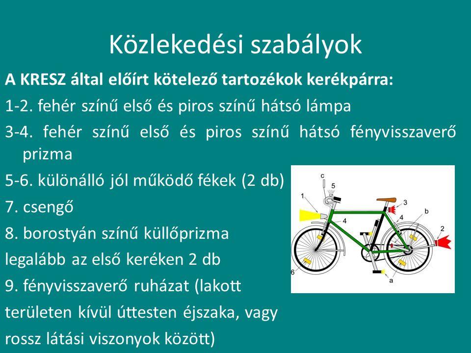 Közlekedési szabályok A KRESZ által előírt kötelező tartozékok kerékpárra: 1-2. fehér színű első és piros színű hátsó lámpa 3-4. fehér színű első és p