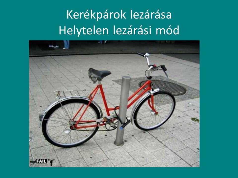 Kerékpárok lezárása Helytelen lezárási mód