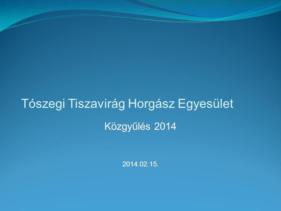 Tószegi Tiszavirág Horgász Egyesület Közgyűlés 2014 2014.02.15.