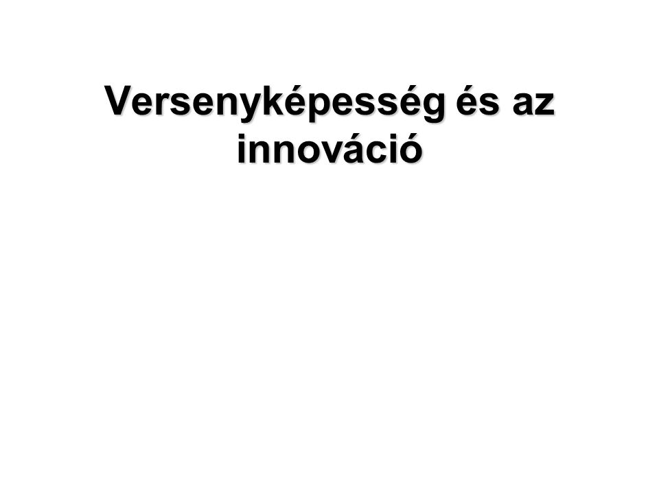 Versenyképesség és az innováció