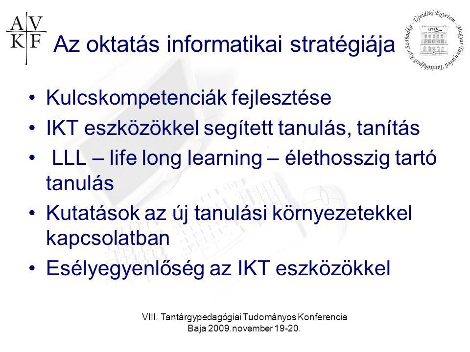 VIII. Tantárgypedagógiai Tudományos Konferencia Baja 2009.november 19-20. Az oktatás informatikai stratégiája •Kulcskompetenciák fejlesztése •IKT eszk