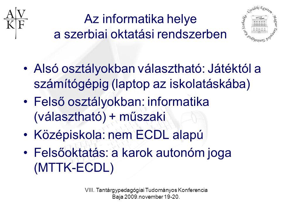VIII. Tantárgypedagógiai Tudományos Konferencia Baja 2009.november 19-20. Az informatika helye a szerbiai oktatási rendszerben •Alsó osztályokban vála