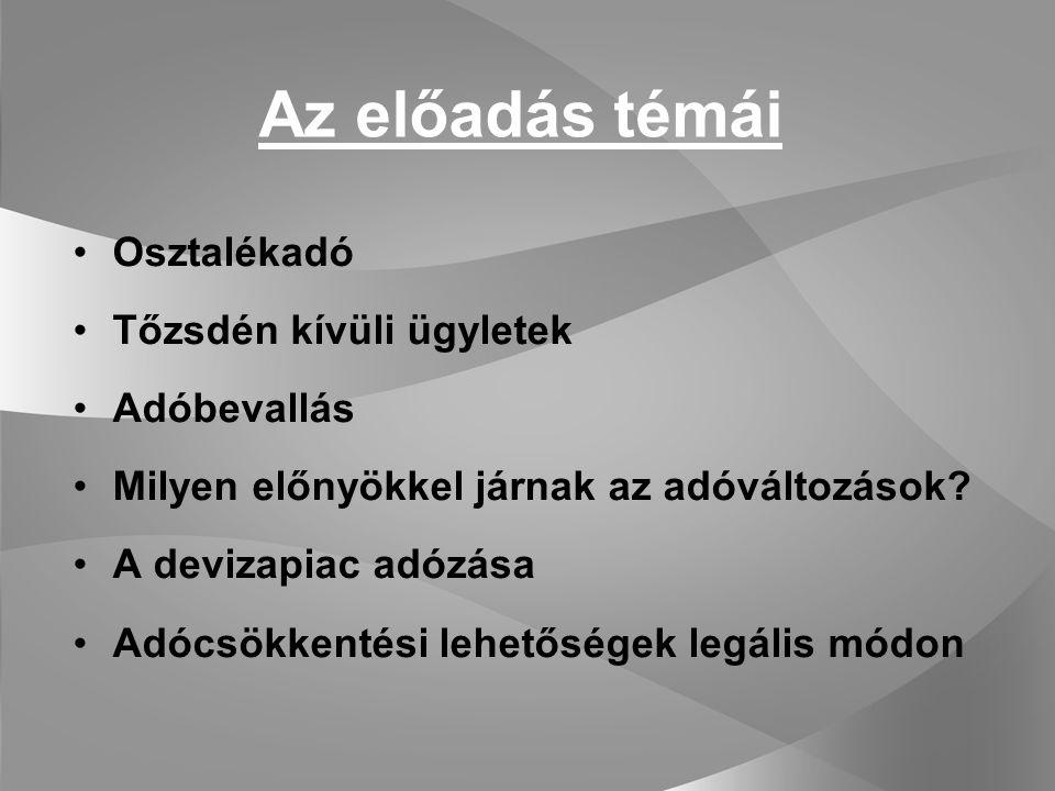 Tőzsdei árfolyamnyereség-adó változások Érvényes: 2006.