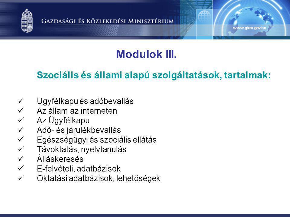 Szociális és állami alapú szolgáltatások, tartalmak:  Ügyfélkapu és adóbevallás  Az állam az interneten  Az Ügyfélkapu  Adó- és járulékbevallás 