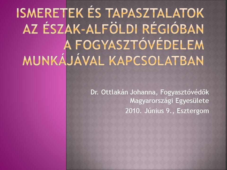 Dr. Ottlakán Johanna, Fogyasztóvédők Magyarországi Egyesülete 2010. Június 9., Esztergom