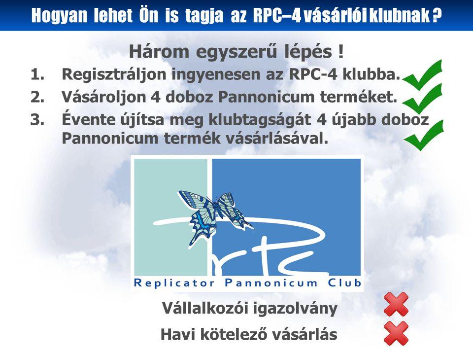 1.Regisztráljon ingyenesen az RPC-4 klubba. 2.Vásároljon 4 doboz Pannonicum terméket.