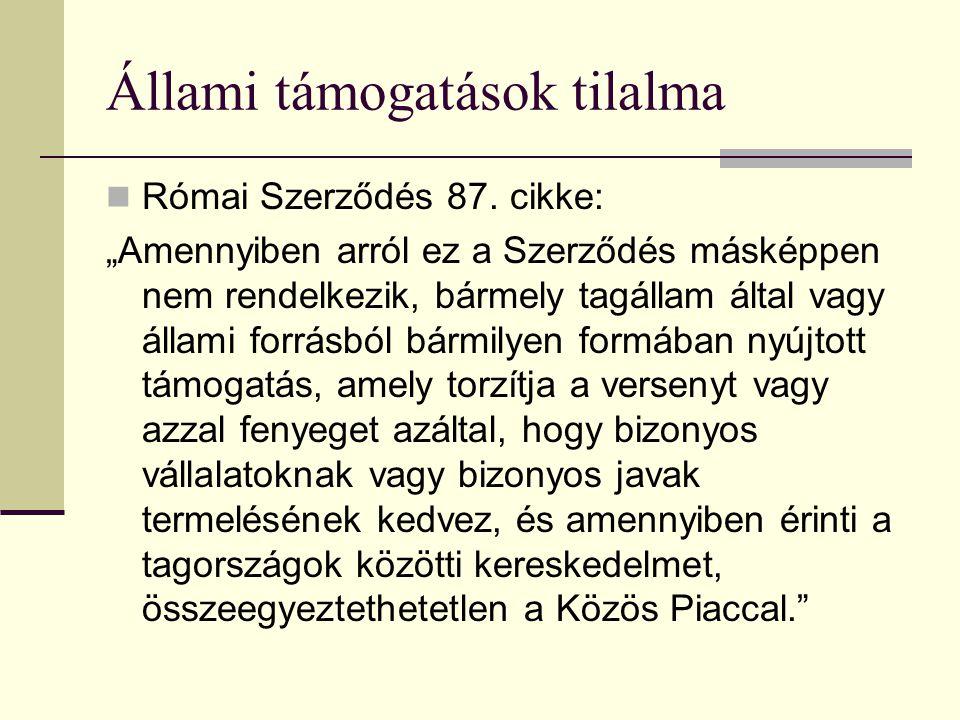 Állami támogatások tilalma  Római Szerződés 87.