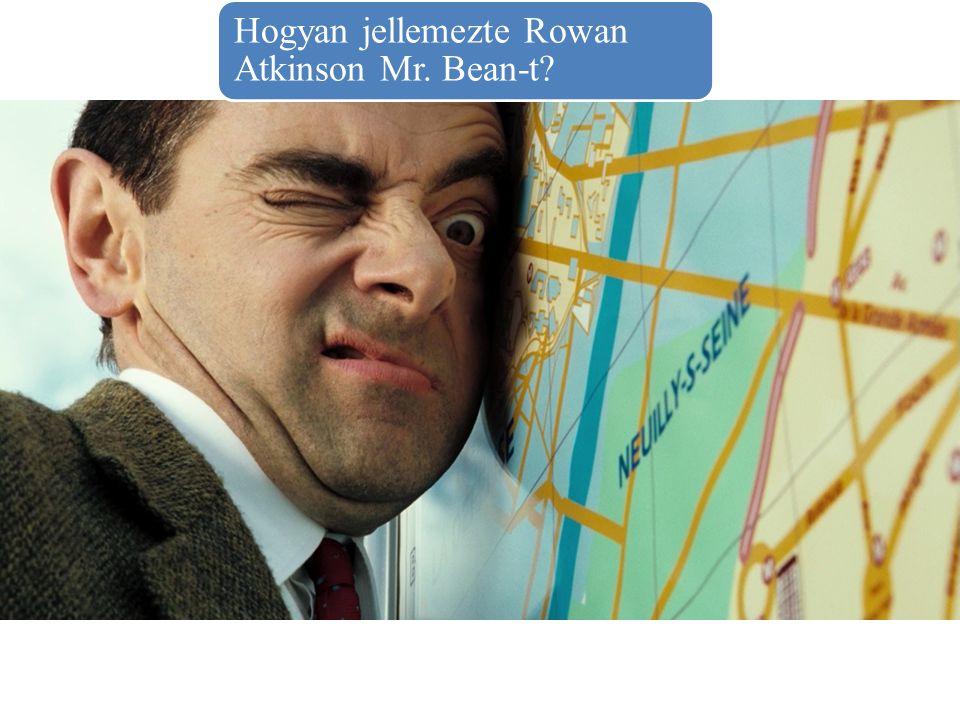 Hogyan jellemezte Rowan Atkinson Mr. Bean-t