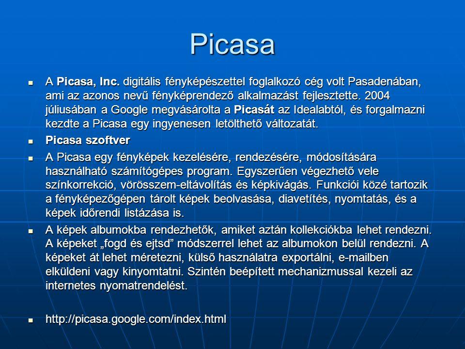 Picasa  A Picasa, Inc. digitális fényképészettel foglalkozó cég volt Pasadenában, ami az azonos nevű fényképrendező alkalmazást fejlesztette. 2004 jú