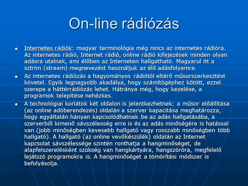 On-line rádiózás  Internetes rádiók: magyar terminológia még nincs az internetes rádióra. Az internetes rádió, Internet rádió, online rádió kifejezés