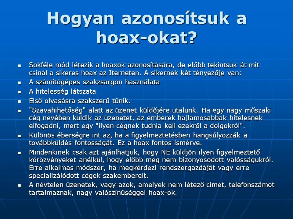 Hogyan azonosítsuk a hoax-okat?  Sokféle mód létezik a hoaxok azonosítására, de előbb tekintsük át mit csinál a sikeres hoax az Iterneten. A sikernek