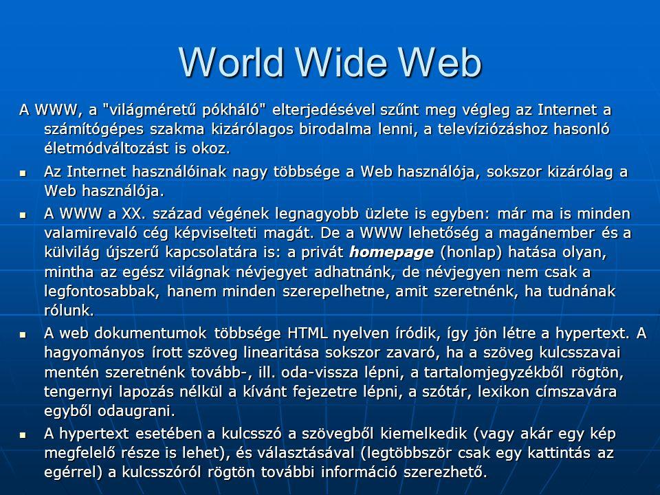 World Wide Web A WWW, a