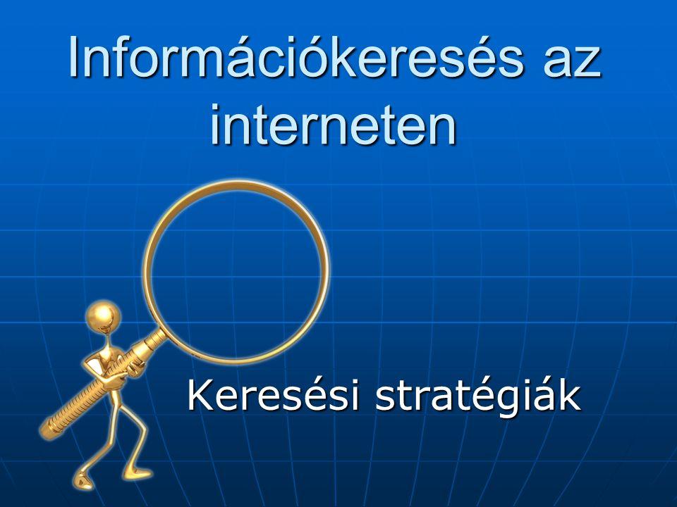 Információkeresés az interneten Keresési stratégiák