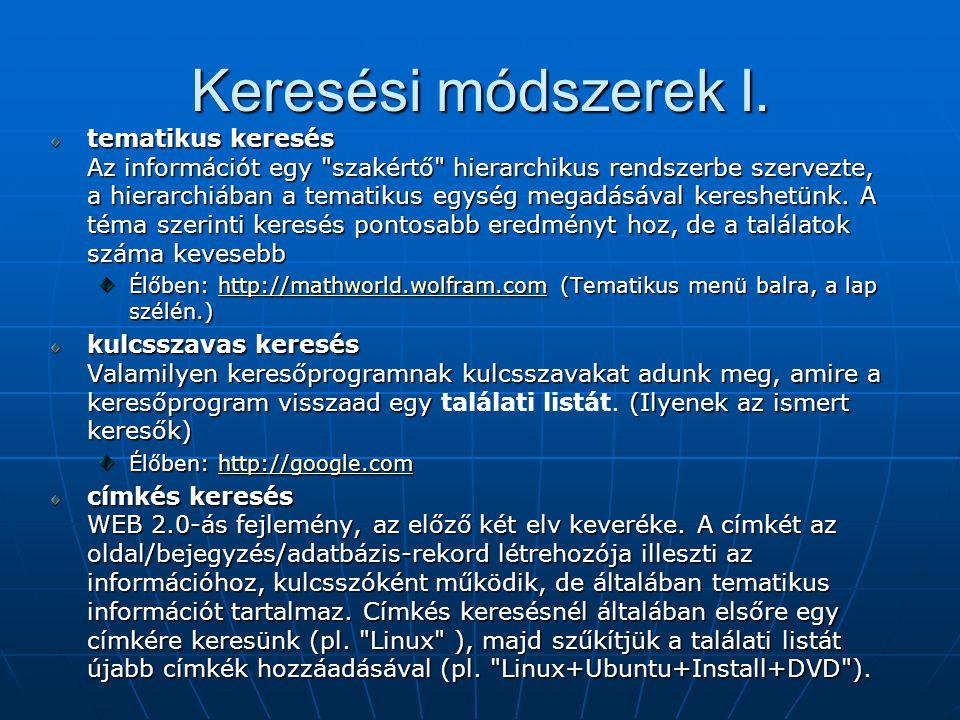 Keresési módszerek I. tematikus keresés Az információt egy