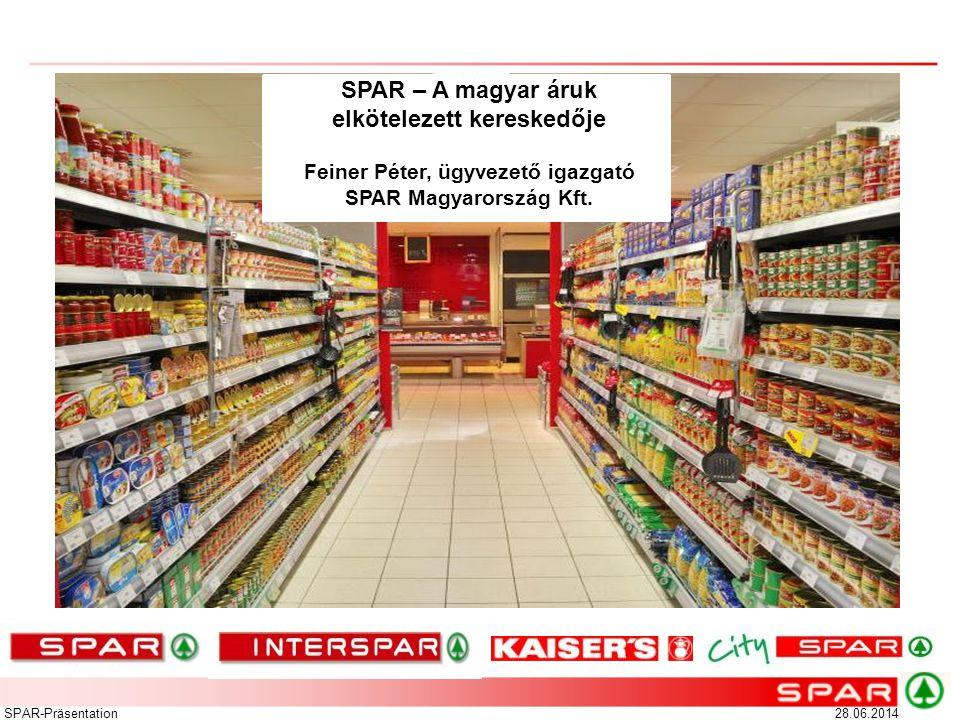 28.06.2014SPAR-Präsentation BFA SPAR – A magyar áruk elkötelezett kereskedője Feiner Péter, ügyvezető igazgató SPAR Magyarország Kft.