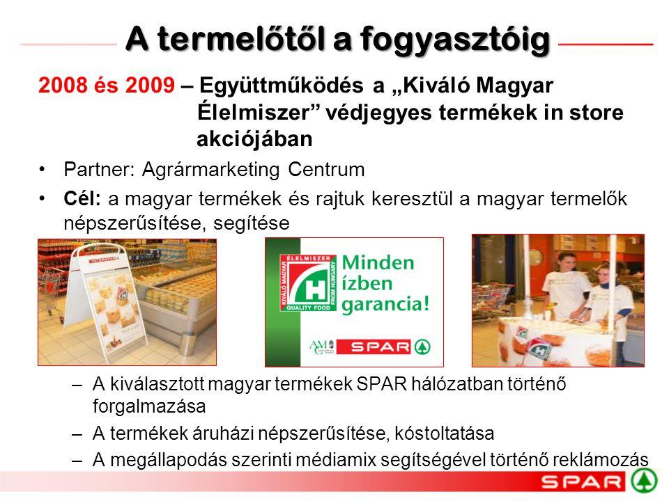 """2008 és 2009 – Együttműködés a """"Kiváló Magyar Élelmiszer"""" védjegyes termékek in store akciójában •Partner: Agrármarketing Centrum •Cél: a magyar termé"""