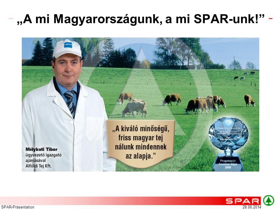 """""""A mi Magyarországunk, a mi SPAR-unk!"""" 28.06.2014SPAR-Präsentation"""