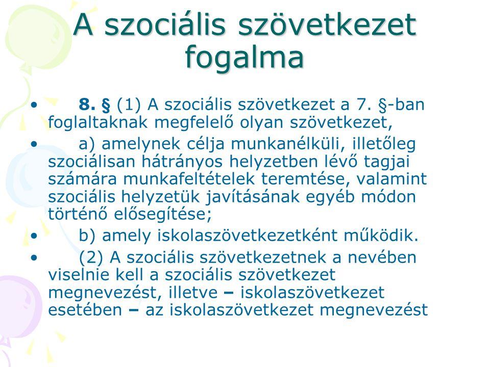 A szociális szövetkezet fogalma •8.§ (1) A szociális szövetkezet a 7.