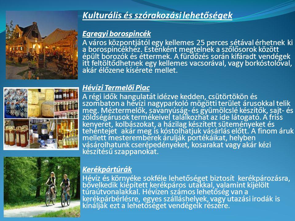 Kulturális és szórakozási lehetőségek Egregyi borospincék A város központjától egy kellemes 25 perces sétával érhetnek ki a borospincékhez.