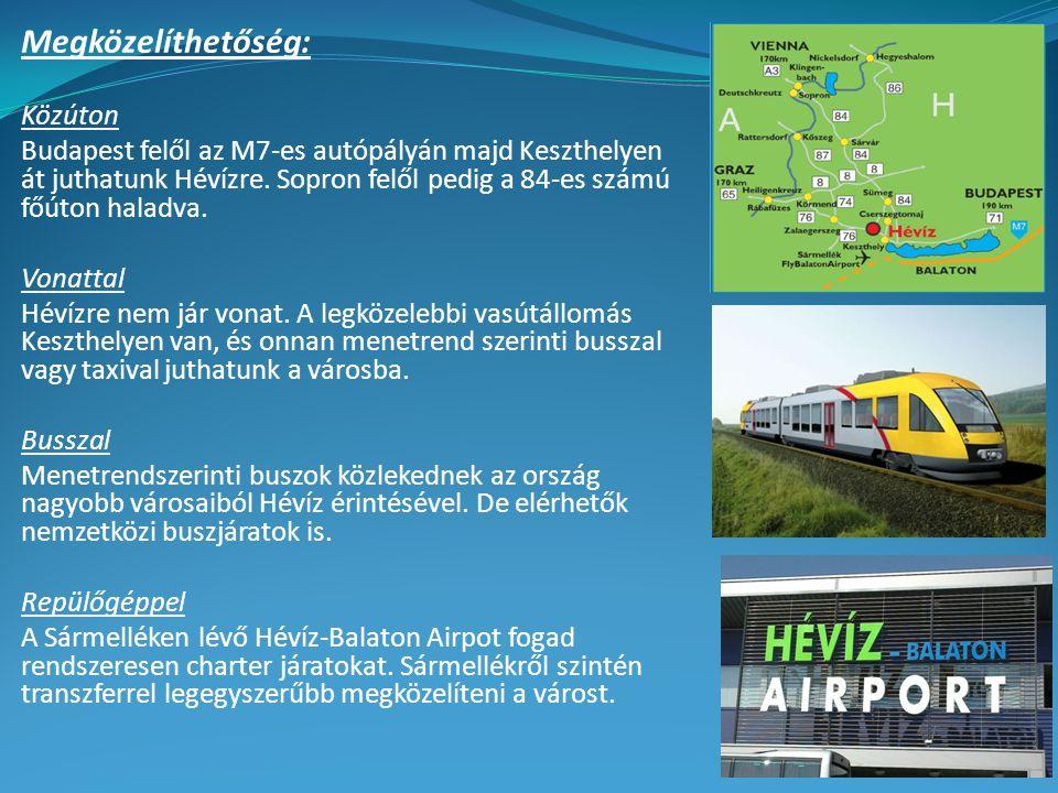 Megközelíthetőség: Közúton Budapest felől az M7-es autópályán majd Keszthelyen át juthatunk Hévízre.