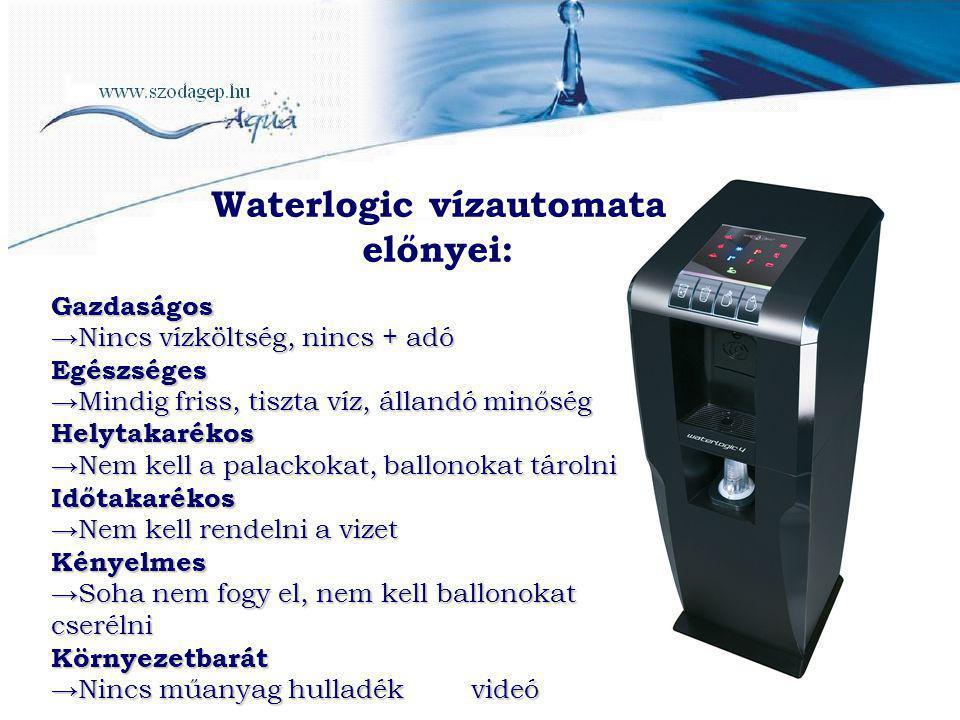 Waterlogic vízautomata előnyei: Gazdaságos →Nincs vízköltség, nincs + adó Egészséges →Mindig friss, tiszta víz, állandó minőség Helytakarékos →Nem kel