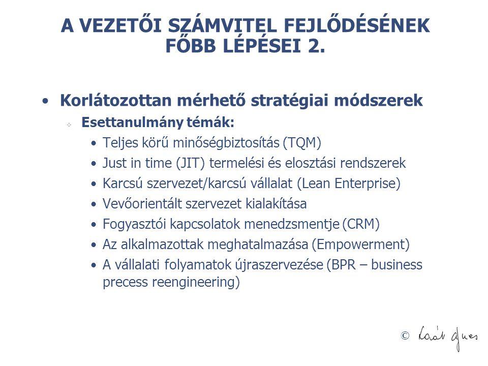 © A VEZETŐI SZÁMVITEL FEJLŐDÉSÉNEK FŐBB LÉPÉSEI 3.
