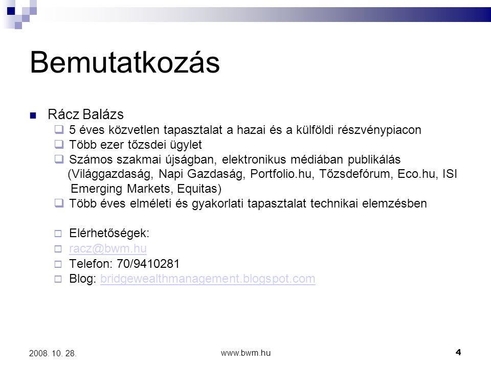 www.bwm.hu4 2008.10. 28.