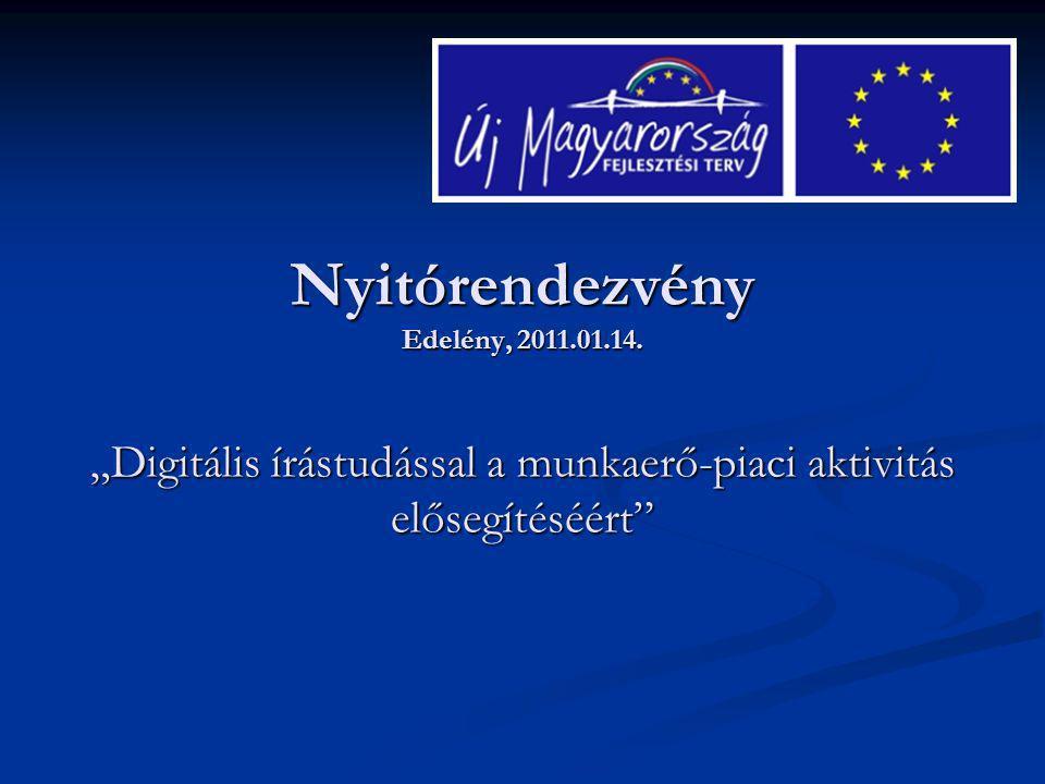 """Digitális kompetencia fejlesztés """"Digitális írástudással a munkaerő-piaci aktivitás elősegítéséért"""""""