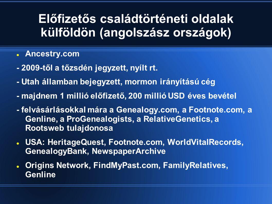 Előfizetős családtörténeti oldalak külföldön (angolszász országok)  Ancestry.com - 2009-től a tőzsdén jegyzett, nyílt rt.